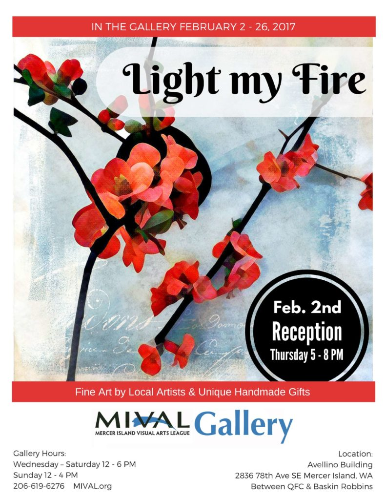 Light My Fire - MIVAL Gallery Show Feb. 2017